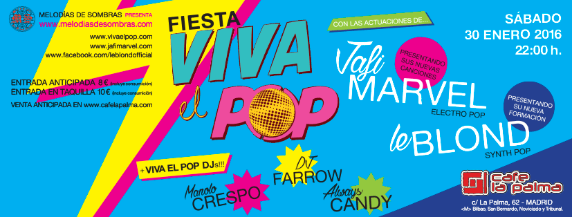 Jafi Marvel + Le Blond + Vivaelpop DJs