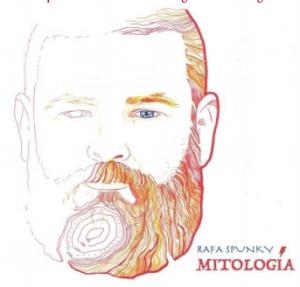 """Rafa Spunky """"Mitologia"""""""